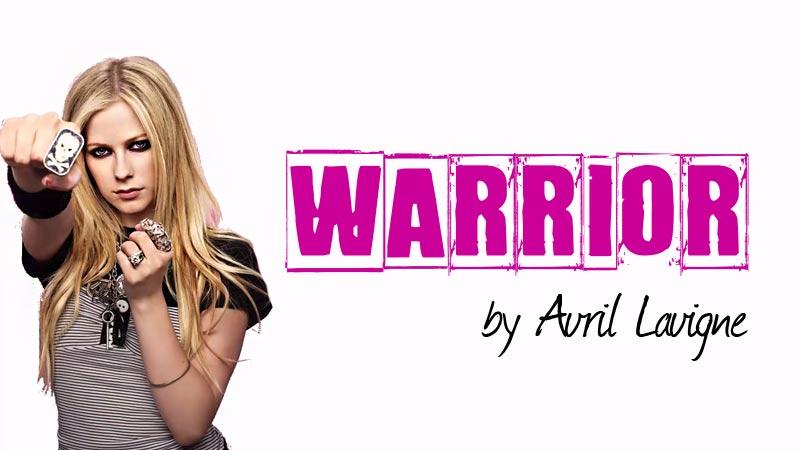 Avril Lavigne – Warrior – (with Lyrics)