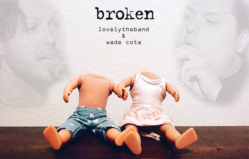 Broken – LovelyTheBand & Wade Cota