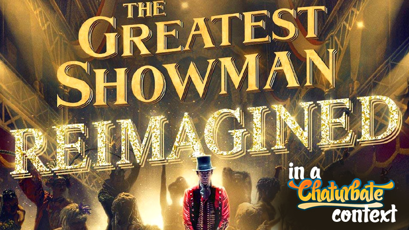 The Greatest Showman – (a Brief Dissection)